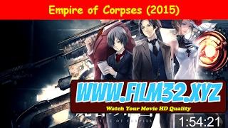 Empire of Corpses (2015) Full-Movie ★ Stream Free ✩