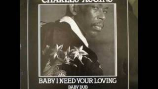 Charles Augins - Baby I Need Your Loving
