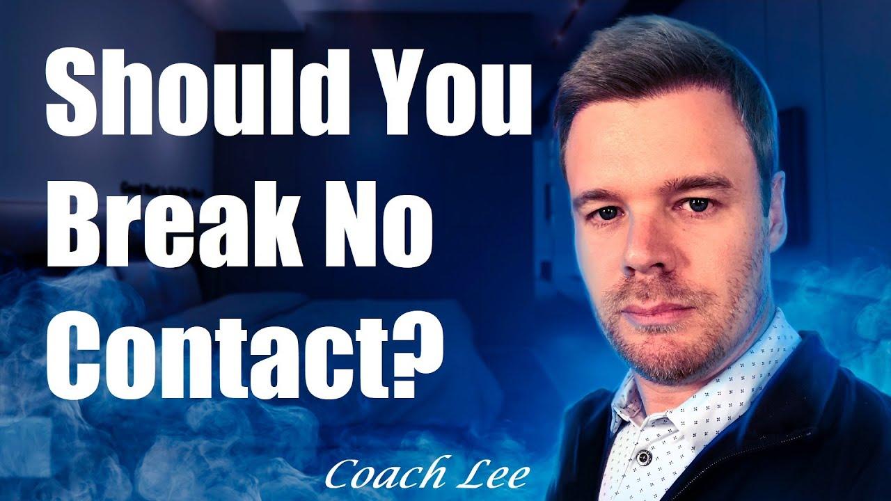 Should You Break No Contact?