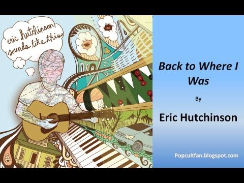 Eric Hutchinson - Back to Where I Was (Lyrics)