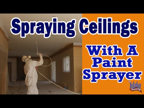 Spraying Interior Ceilings Painting Ceilings With Sprayer Ceiling Painting Instructions
