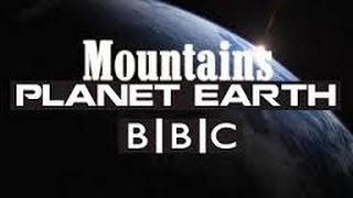 BBC Documentary | Plannet Earth Episode 2 : Mountains ( HD Documentary )