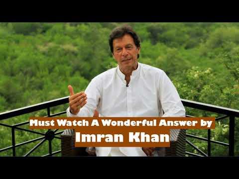 Must Watch A Wonderful Answer by Imran Khan