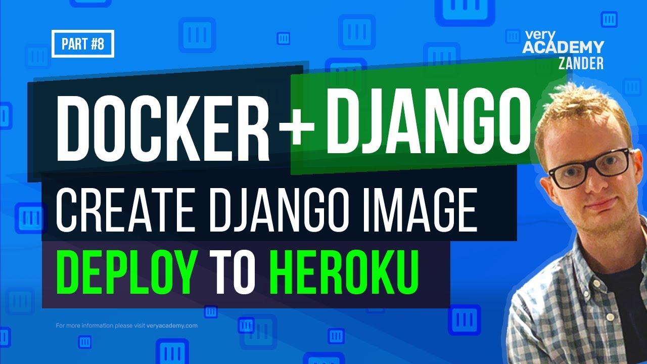 Deploy Django Docker Image to Heroku