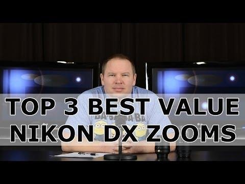 Top 3 Best Value Zoom Lenses for Nikon DX DSLR Digital Cameras - Nikon D3300 D5300 D7100