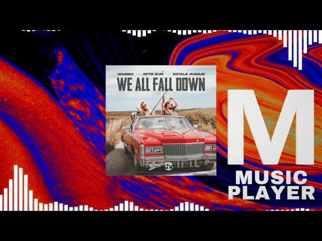 Vamero x AFTR SUN x Royale Avenue - We All Fall Down