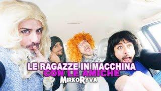 Le Ragazze in macchina con le amiche - Mirko Ryva
