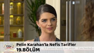 Pelin Karahan'la Nefis Tarifler 19.Bölüm (5 Ekim 2017)