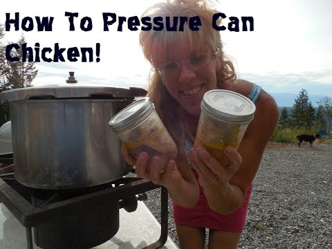 Learn How To Pressure Can Chicken