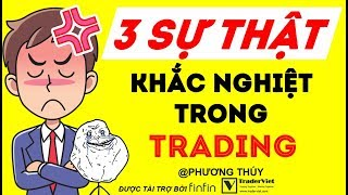 3 Sự Thật Khắc Nghiệt Trong Trading