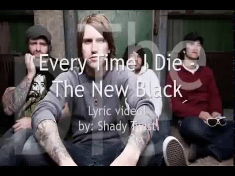 Every Time I Die - The New Black (LYRIC VIDEOOOOOO) mp3