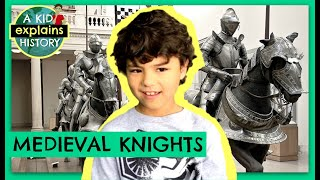 MEDIEVAL KNIGHTS - A Kid Explains History, Episode 15