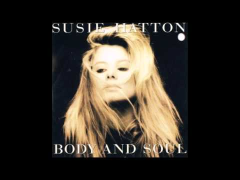 Susie Hatton  Body And Soul 1991  Feed My Fire