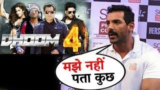 john Abraham Reaction On Dhoom 4 | Salman Khan | Shahrukh Khan