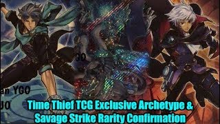 Time Thief TCG Exclusive Archetype  u0026 Savage Strike Rarity Confirmation
