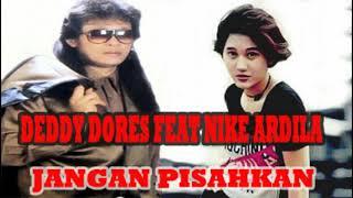 Download DEDDY DORES FEAT NIKE ARDILA   JANGAN PISAHKAN