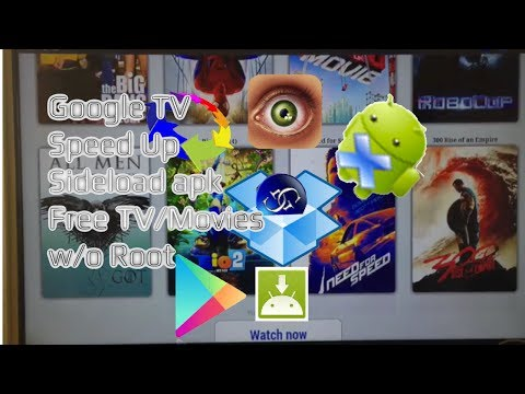 Google TV: Speed Up & Sideload APKs and Get Free TV/Movies NO ROOT !