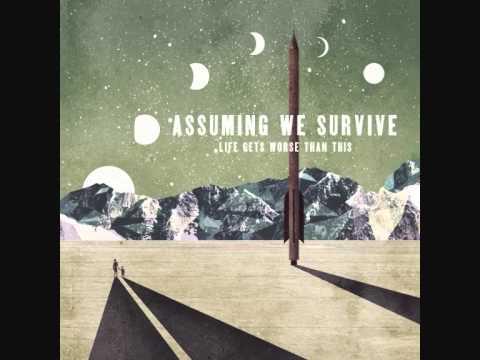 Assuming We Survive - Hey Girl, Lets Mack
