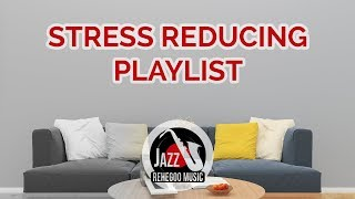 Jazz Music for Monday Chill & Relax - Stress Reducing Playlist