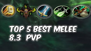 Top 5 BEST Melee For PvP  - WoW BFA 8.3