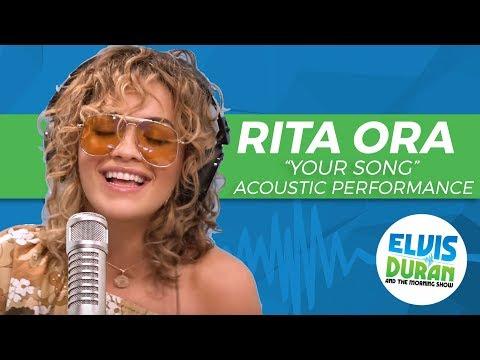 "Rita Ora - ""Your Song"" Acoustic   Elvis Duran Live"