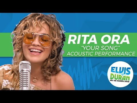 "Rita Ora - ""Your Song"" Acoustic 
