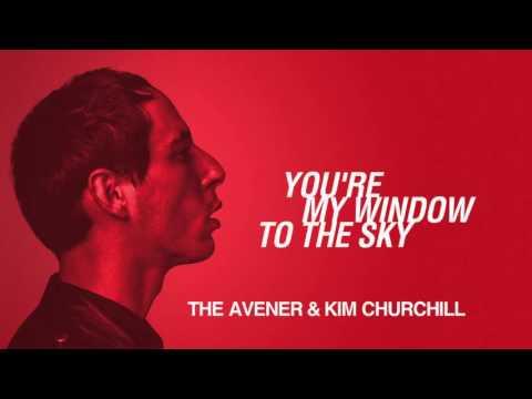 The Avener & Kim Churchill - You're My Window To The Sky HD