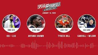 OBJ / LSU, Antonio Brown, Tyreek Hill, Carroll / Wilson (1.16.20)   SPEAK FOR YOURSELF Audio Podcast