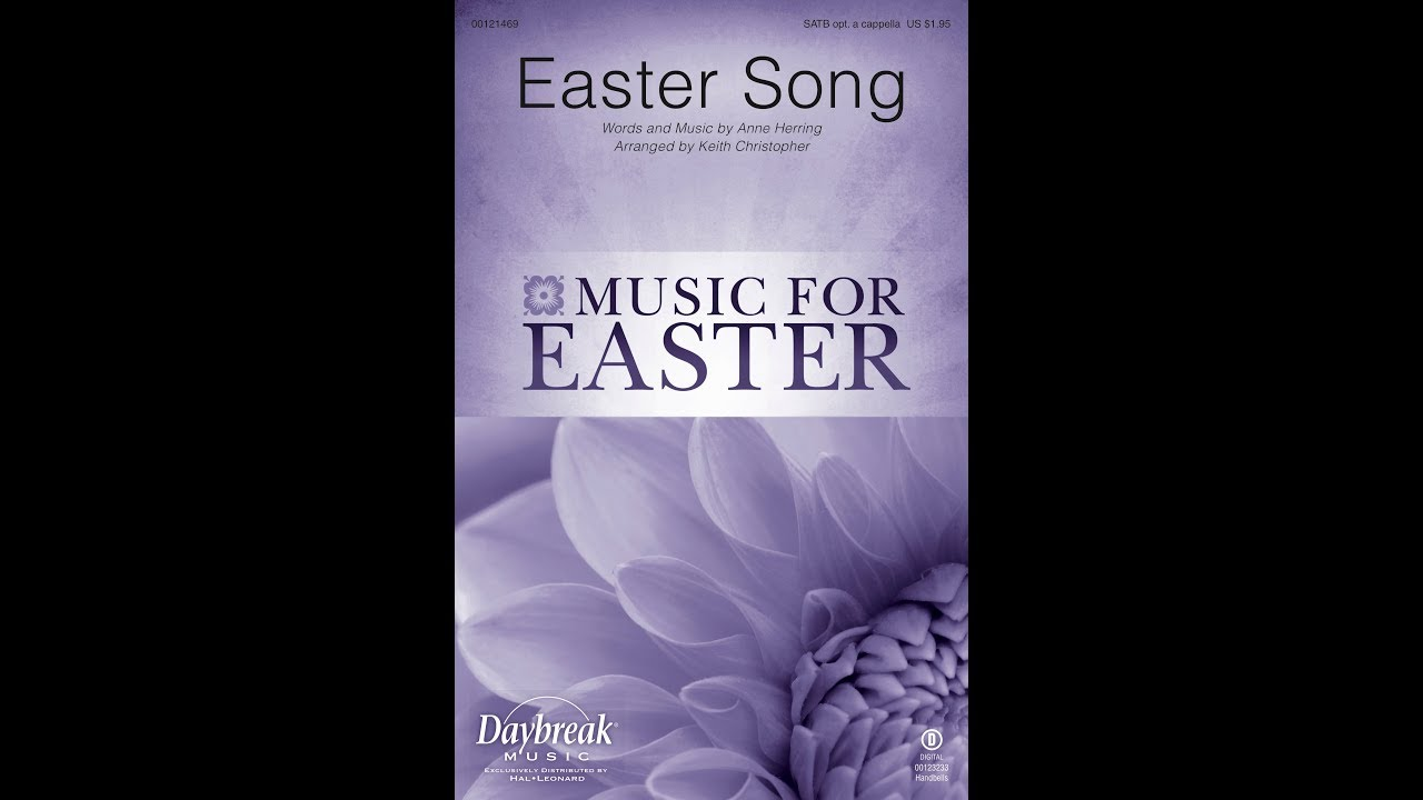 EASTER SONG (SATB Choir) - Anne Herring/arr  Keith Christopher