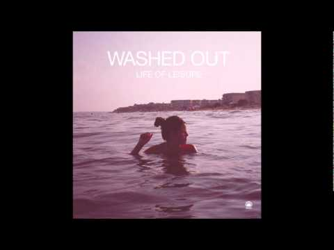 Washed Out - Get Up