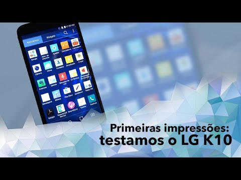 Hands-on: Primeiras Impressões Do LG K10