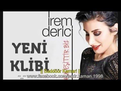İrem Derici Aşk Eşittir Biz  مترجمة للعربية
