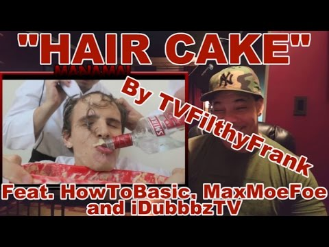 "ReView/ReAction to ""HAIR CAKE"" By TVFilthyFrank (Feat. HowToBasic, MaxMoeFoe & iDubbbzTV)"