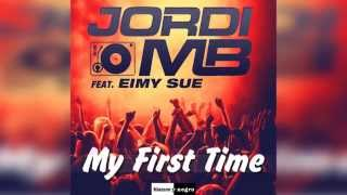 Jordi MB feat. Eimy Sue - My first time [Official]