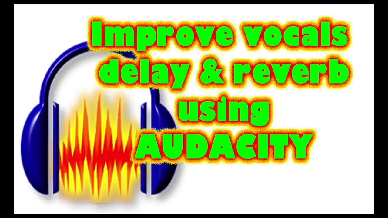 Vocal REVERB & DELAY using Audacity