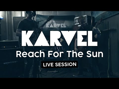 Karvel - Reach For The Sun (Live session)