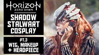 Wig, Makeup & Headpiece - HZD Shadow Stalwart Cosplay - Pt3