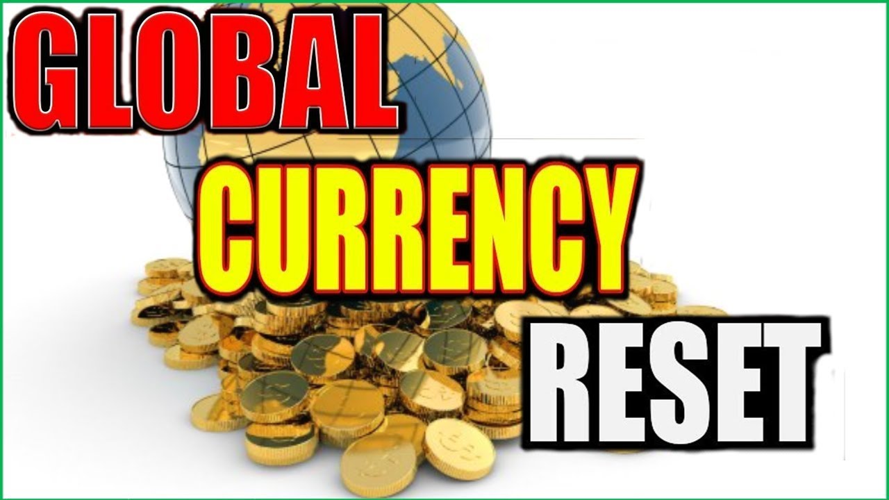 Global Currency Reset Plan In Jun 2019! Why Global Currency