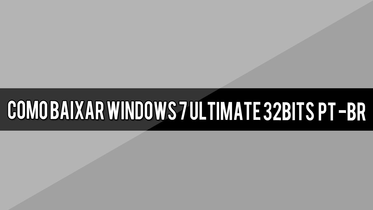 torrent windows 7 ultimate 32 bits pt-br