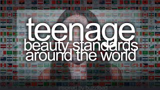 Teenage Beauty Standards Around The World