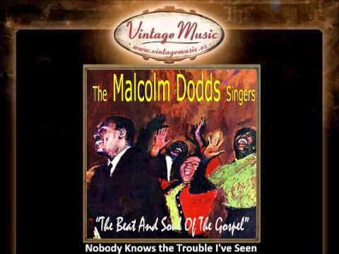 The Malcolm Doods -- Nobody Knows The Trouble I've Seen