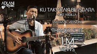 Download Ku Tak Akan Bersuara - Nike Ardilla | Adlani Rambe [Live Cover]