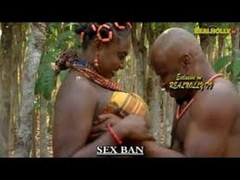 Download Sex Ban Official Trailer   2016 Latest Nigerian Nollywood Movies