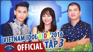 vietnam idol kids - than tuong am nhac nhi 2016 - tap 3 - full hd