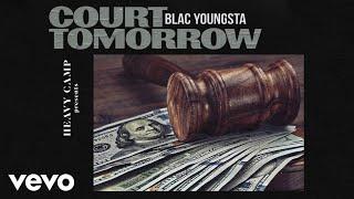 Blac Youngsta - Court Tomorrow (Audio)