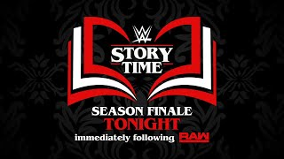 Catch the WWE Story Time season finale - Tonight after Raw on WWE Network thumbnail