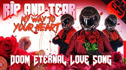RIP AND TEAR (My Way to Your Heart) | Doom Eternal Love Song!