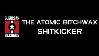 The Atomic Bitchwax - Shitkicker