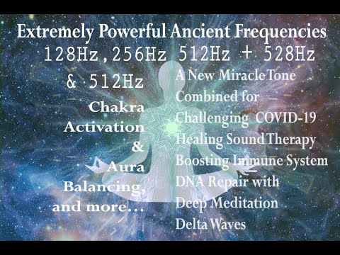 Download Extremely Powerful Ancient Frequencies 128 Hz, 256 Hz, 512 Hz & 528 Hz |  Miracle Tone for Healing