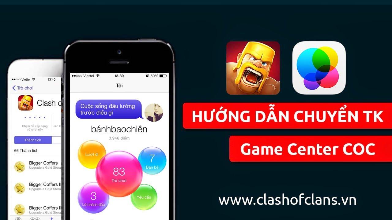 Hướng dẫn chuyển đổi tài khoản Game Center Clash of Clans